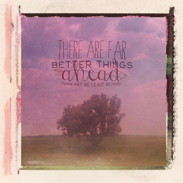 """Far Better Things Ahead"" Art"