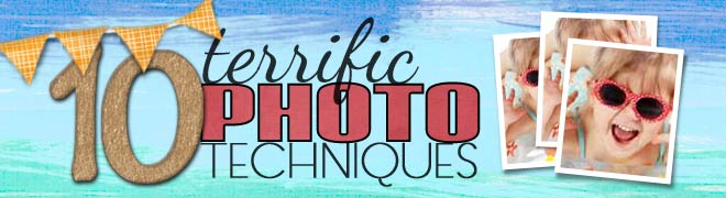 10 Terrific Photo Techniques