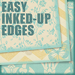 Easy Inked-up Edges!