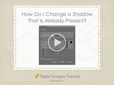 12 How Do I Change a Shadow That Is Already Present?