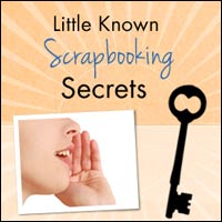 Little Known Scrapbooking Secrets Class