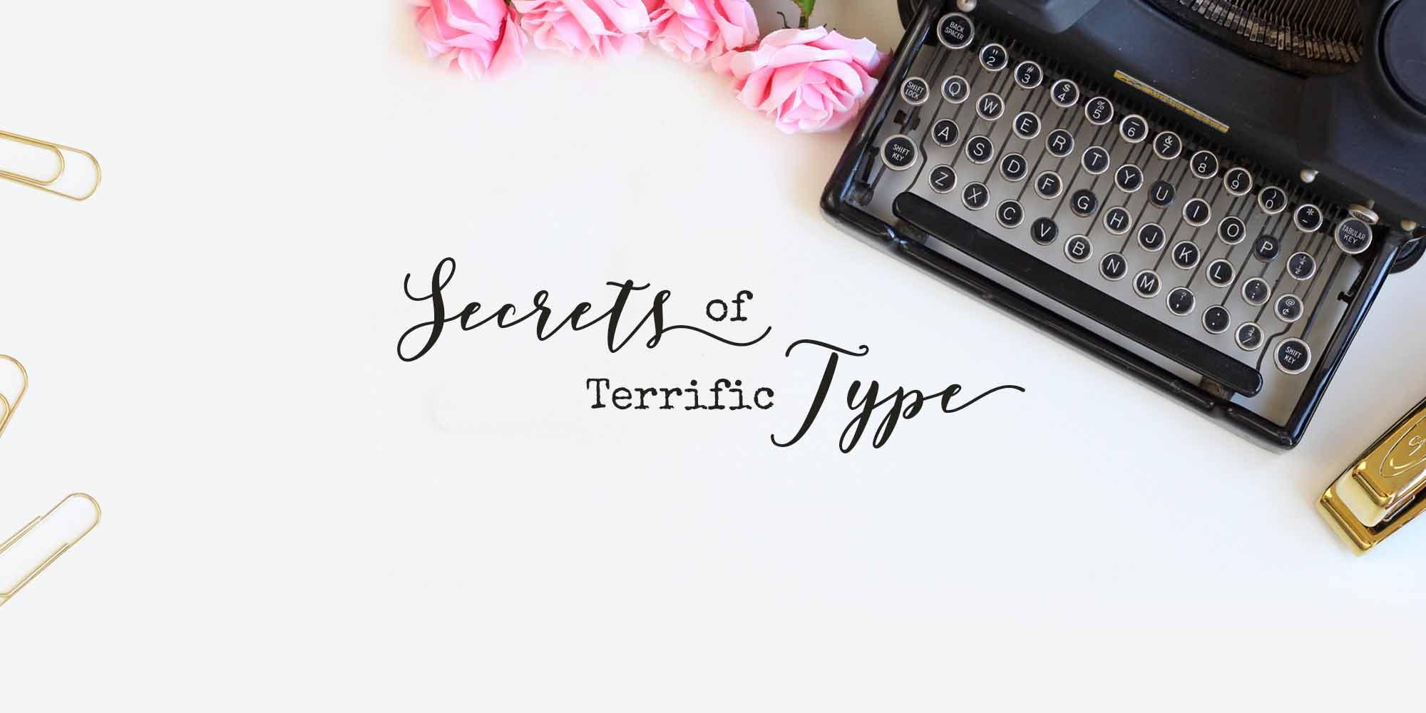 Secrets of Terrific Type