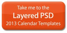 Take me to the Layered PSD 2013 Calendar Package