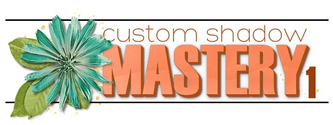 Custom Shadow Mastery Part 1