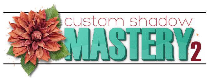 Custom Shadow Mastery Part 2
